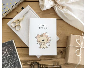 You Rule // lion card, love card, greeting card, funny card, friendship, cute card, leo, congratulations, well done, lion, lion print, punny