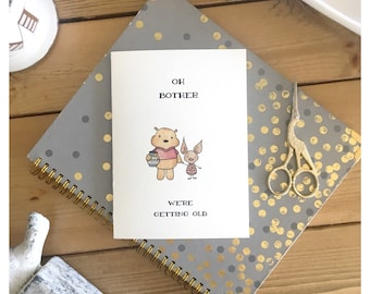 Winnie the Pooh Card // piglet, winnie the pooh, birthday card, greeting card, funny card, oh bother, you're old, bear, friendship, honey