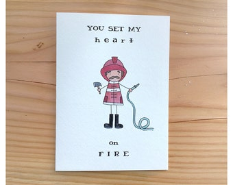 FIREFIGHTER CARD // firefighter, fireman, love card, funny love card, Valentine's Day card, anniversary card, punny, pun card, fire card