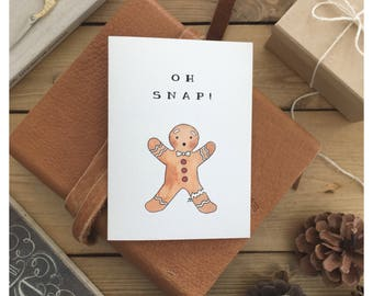 Oh snap // gingerbread man, gingerbread man card, injured card, feel better, get well, get better, get better card, sympathy card, pun card