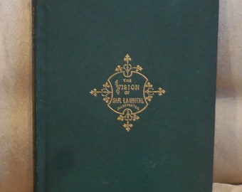 The Vision of Sir Launeal by James Russell Lowell with Illustrations by S. Eytubge, Jr 1870