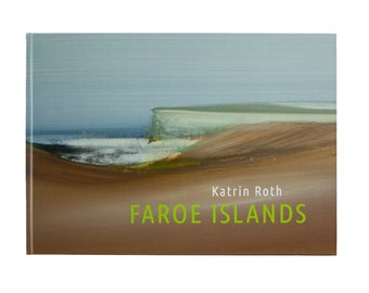 Faroe Island, Hardcover Book, Art Book Painting, 2020, Pictures Katrin Roth, 104 pages, plus A5 Artprint