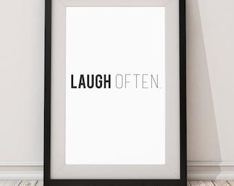 Laugh Often.