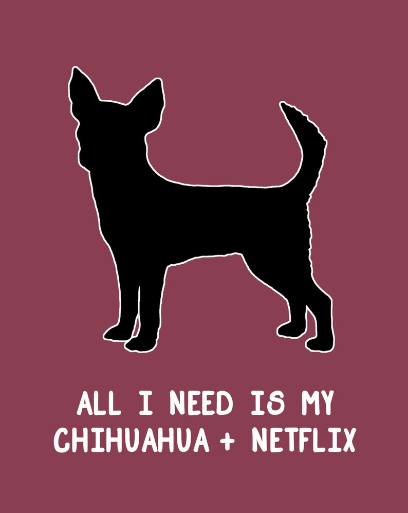 Chihuahua Print Chihuahua and Netflix Chihuahua Silhouette image 0