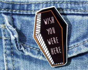 "Coffin ""Wish you were here"" Brooch, Halloween Brooch, Shrink Plastic Brooch"
