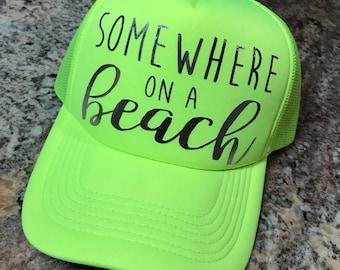 6751bd87086aeb SOMEWHERE on a beach-Custom vinyl trucker hat-Summertime-Beach life-Lake  life-River season