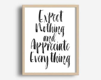 Expect Nothing And Appreciate Everything, Printable Art, Inspirational Print,Typography Quote, Home Decor, Motivational Poster, Wall Art