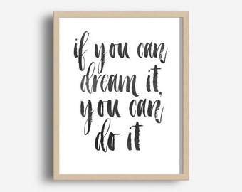If You Can dream It You Can do It, Printable Art, Inspirational Print, Typography Print, digital download, Modern Wall Art