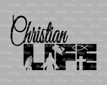 Christian life SVG DXF EPS cutting file