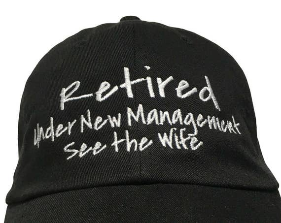 Retired Under New Management See the Wife (Polo Style Ball Black with White Stitching)