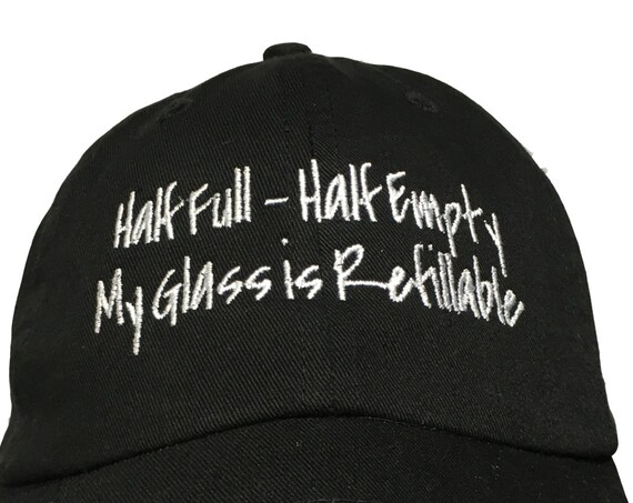 Half Full - Half Empty - My Glass is Refillable - Polo Style Ball Cap (Black with White Stitching)