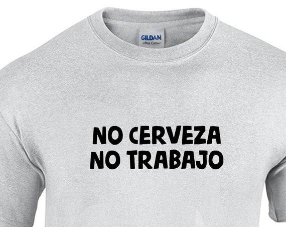 No Cerveza No Trabajo (T-Shirt)