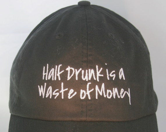 Half Drunk is a Waste of Money - Polo Style Ball Cap (Black with White Stitching)