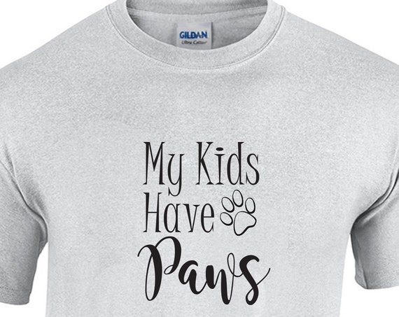My Kids Have Paws (with Paw) T-Shirt