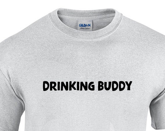 Drinking Buddy (T-Shirt)