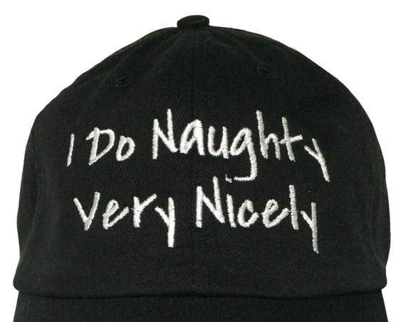 I Do Naughty Very Nicely (Polo Style Ball Cap - Black with White Stitching