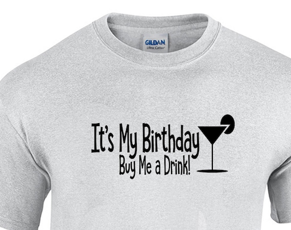 It's My Birthday, Buy me a Drink w/ Martini (T-Shirt)