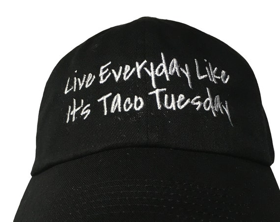 Live Everyday Like It's Taco Tuesday - Polo Style Ball Cap (Black with White Stitching)