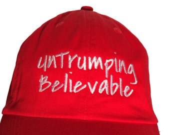 UnTrumping Believable Ball Cap (Available in Various Color Combos) c8f8aabef459