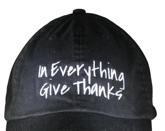 In Everything Give Thanks - Polo Style Ball Cap (Black with White Stitching)