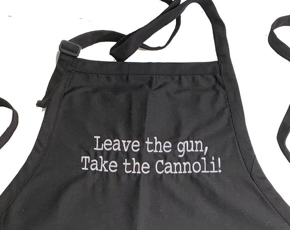 Leave the Gun, Take the Cannoli! (Adult Apron) In various colors