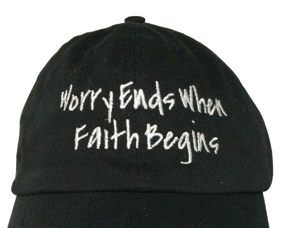 Worry Ends When Faith Begins - Polo Style Ball Cap (Black with White Stitching)