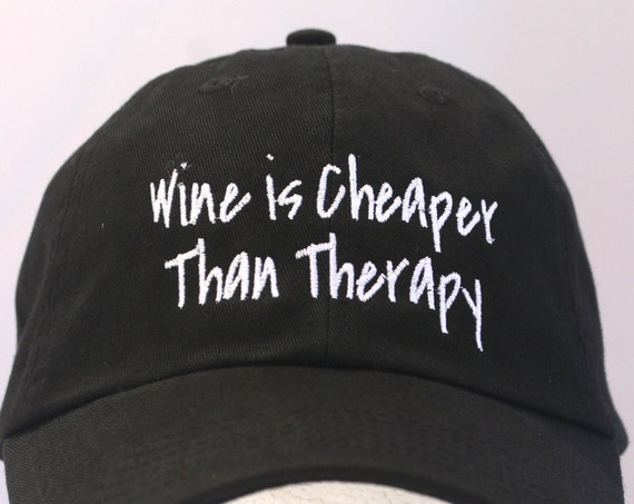 Wine is Cheaper Than Therapy - Polo Style Ball Cap (available in different colors)