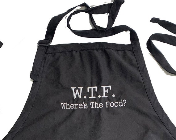 WTF Where's the Food (Adult Apron) In various colors