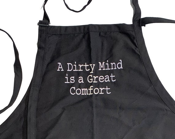 A Dirty Mind is a Great Comfort (Adult Apron) In various colors