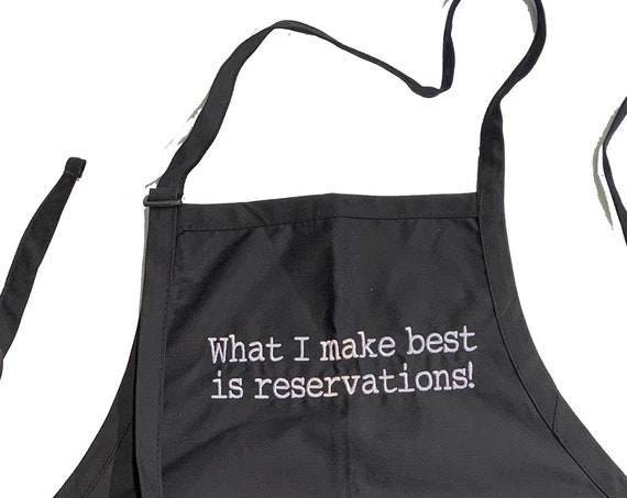 What I make best is reservations! (Adult Apron) In various colors