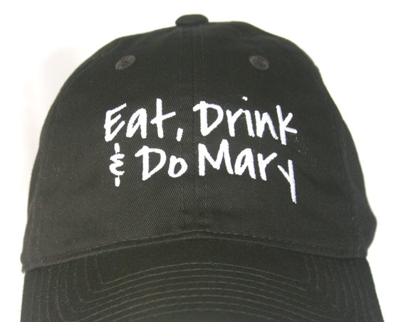 Eat Drink and Do Mary - Polo Style Ball Cap (Black with White Stitching)