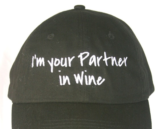 I'm Your Partner in Wine - Polo Style Ball Cap (Black with White Stitching)