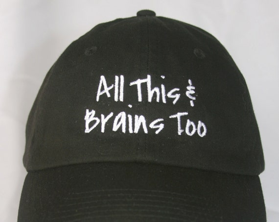 All This & Brains Too - Polo Style Ball Cap (Black with White Stitching