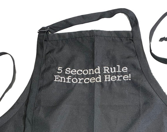 5 Second Rule Enforced Here (Adult Apron) Available in Colors too.