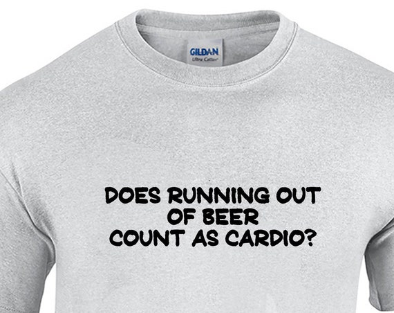 Does Running Out of Beer Count As Cardio? (Mens T-Shirt)
