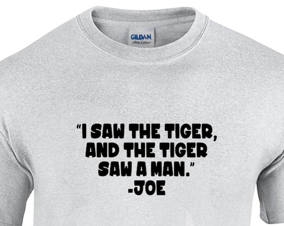 I Saw the Tiger & the Tiger Saw a Man (Mens T-Shirt)