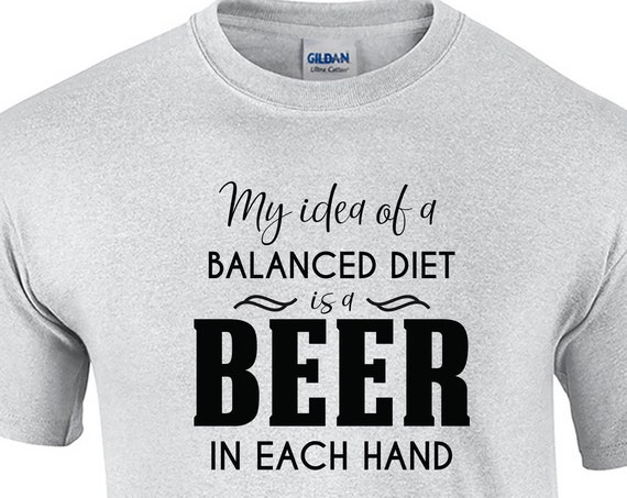 My Idea of a Balanced Diet is a Beer in Each Hand (Mens T-Shirt)