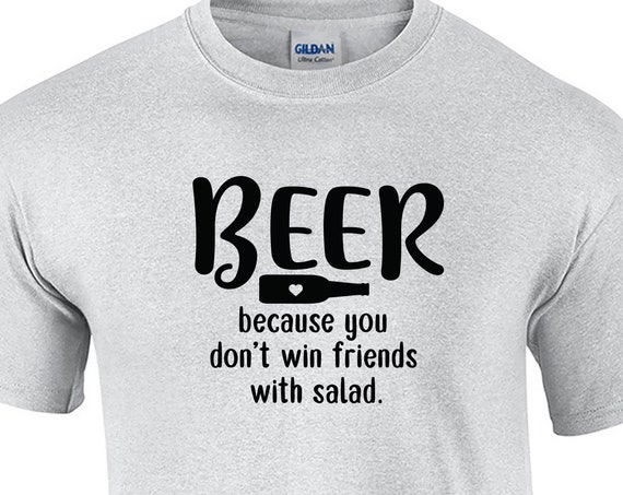 Beer Because you don't win friends with salad (Mens T-Shirt)