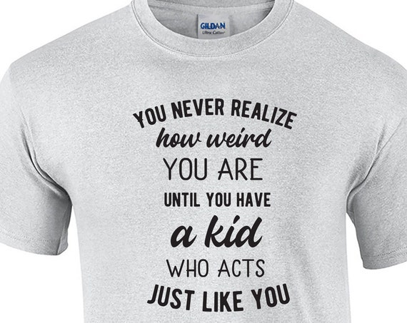 You Never Realize How Weird You Are Until... - Mens T-Shirt (Ash Gray or White)