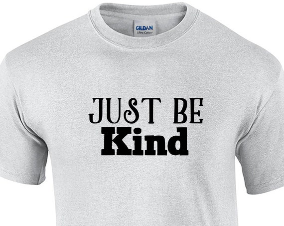 Just Be Kind (T-Shirt)