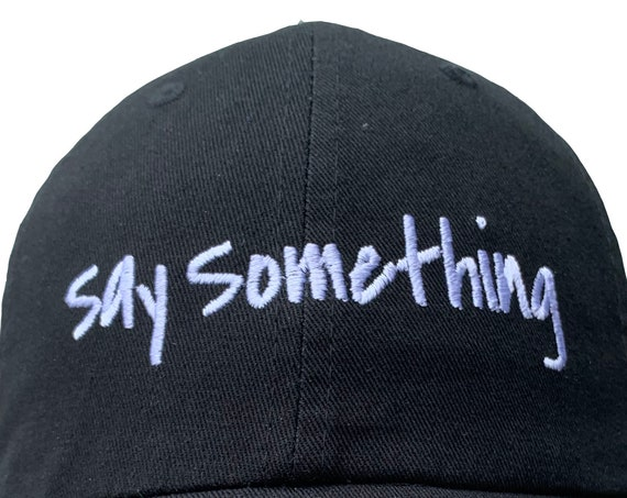 Say Something (Polo Style Ball Cap - Various Colors with White Stitching