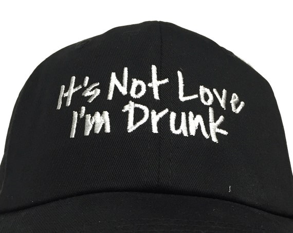 It's Not Love I'm Drunk (Polo Style Ball Various Colors with White Stitching)
