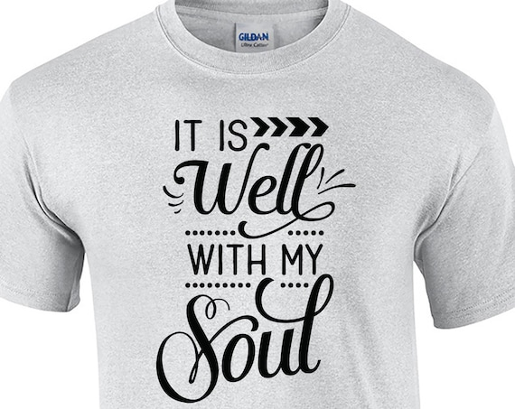It is Well with my Soul  (T-Shirt)