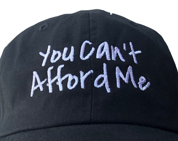 You Can't Afford Me - Polo Style Ball Cap (Black with White Stitching)