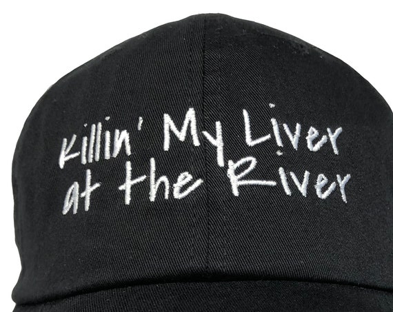 Killin' My Liver At the River - Polo Style Ball Cap (Various Colors with White Stitching)