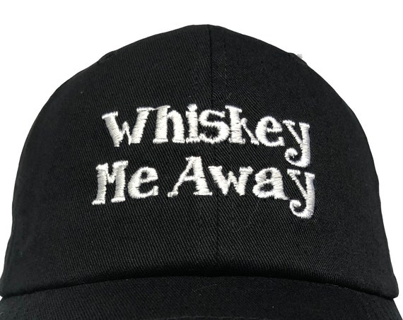 Whiskey Me Away (Polo Style Dad Ball Cap Various Colors with White Stitching)