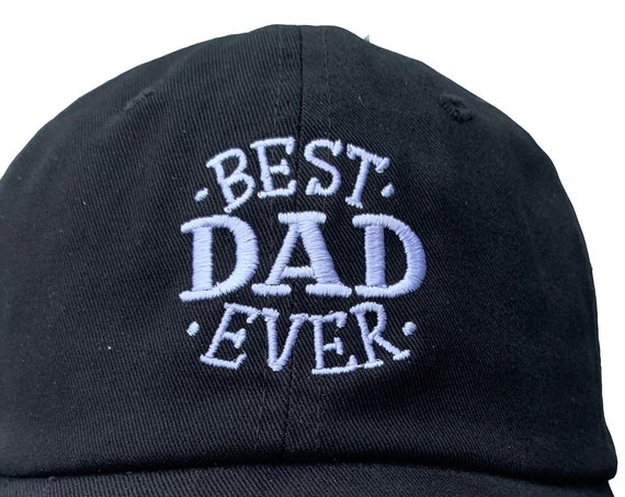 Best Dad Ever -  Ball Cap (Various Colors with White Stitching)
