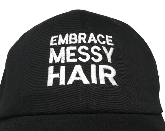 Embrace Messy Hair (Polo Style Ball Cap - Various Colors with White Stitching)
