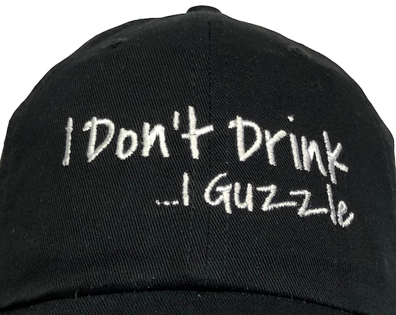 I Don't Drink, I Guzzle (Polo Style Ball Cap - Various Colors with White Stitching