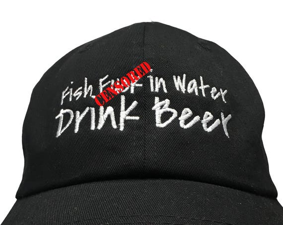 Fish F&ck in water Drink Beer - Polo Style Ball Cap - Various colors with White Stitching